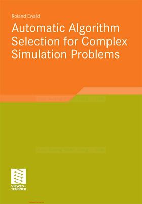 383481542X {DBE35831} Automatic Algorithm Selection for Complex Simulation Problems [Ewald 2011-11-14].pdf