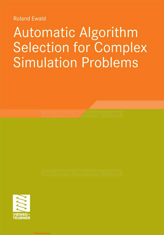 383481542X {DBE35831} Automatic Algorithm Selection for Complex Simulation Problems [Ewald 2011-11-14].pdf