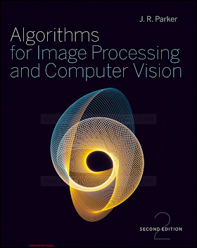0470643854 {45636495} Algorithms for Image Processing and Computer Vision (2nd ed.) [Parker 2010-12-21].pdf