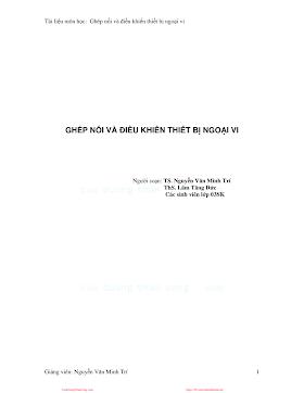 Ghép Nối Và Điều Khiển Thiết Bị Ngoại Vi - Ts. Nguyễn Văn Minh Trí & Ths. Lâm Tăng Đức, 128 Trang.pdf