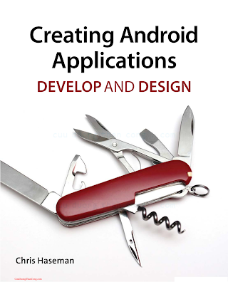 032178409X {497218AF} Creating Android Applications_ Develop and Design [Haseman 2011-12-25].pdf
