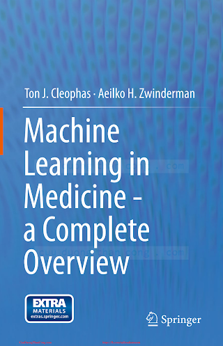 Machine Learning in Medicine_ A Complete Overview [Cleophas _ Zwinderman 2015-03-28].pdf