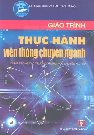 THCN.Giáo Trình Thực Hành Viễn Thông Chuyên Ngành - Ks.Nguyễn Thị Thu, 279 Trang.pdf