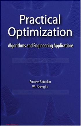 0387711066 {DD4783CA} Practical Optimization_ Algorithms and Engineering Applications [Antoniou _ Lu 2007-03-12].pdf
