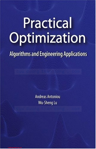 0387711066 {DD4783CA} Practical Optimization_ Algorithms and Engineering Applications [Antoniou _ Lu 2007-03-12].pdf