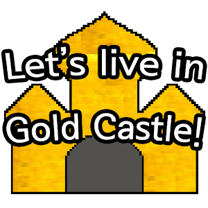 Let's live in Gold Castle! for PC and MAC