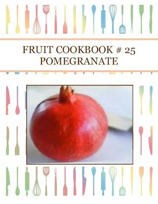 FRUIT COOKBOOK # 25 POMEGRANATE