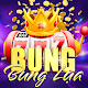 Bung Lụa Android apk