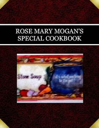 ROSE MARY MOGAN'S    SPECIAL COOKBOOK