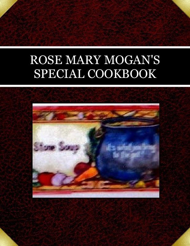 ROSE MARY MOGAN'S    SPECIAL COOKBOOK