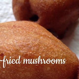 Deep-fried Mushrooms.