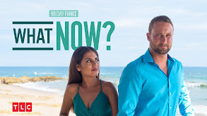 90 Day Fiancé: What Now? thumbnail