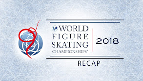 2018 World Figure Skating Championships Recap thumbnail