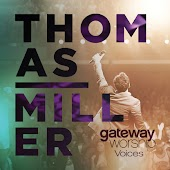 Gateway Worship Voices (feat. Thomas Miller) [Live]