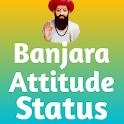 Banjara Attitude Status- banjara status - बंजारा icon