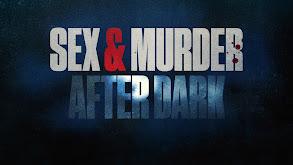 Sex & Murder: After Dark thumbnail