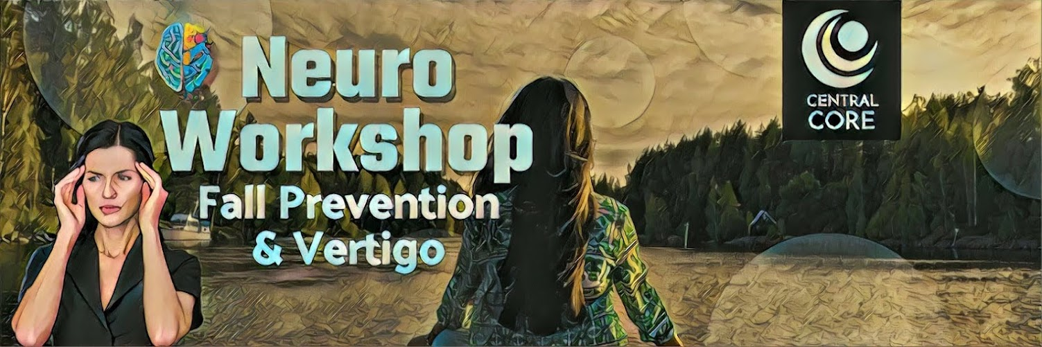 Neuro Workshop: Fall Prevention and Vertigo Reduction