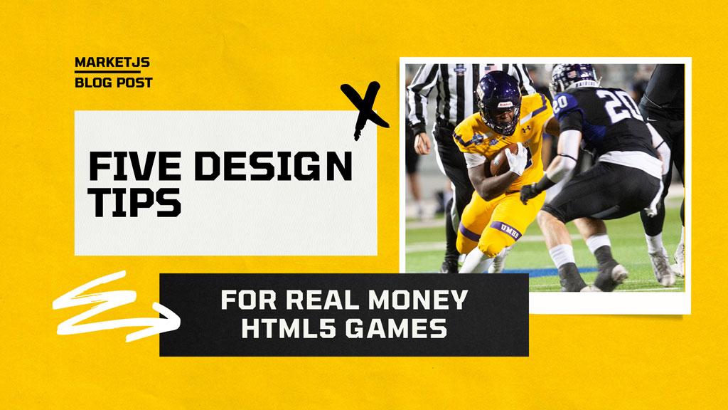 5 Design Tips for Real Money HTML5 Games