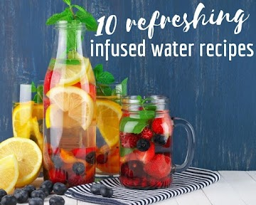 10 Refreshing Infused Water Recipes