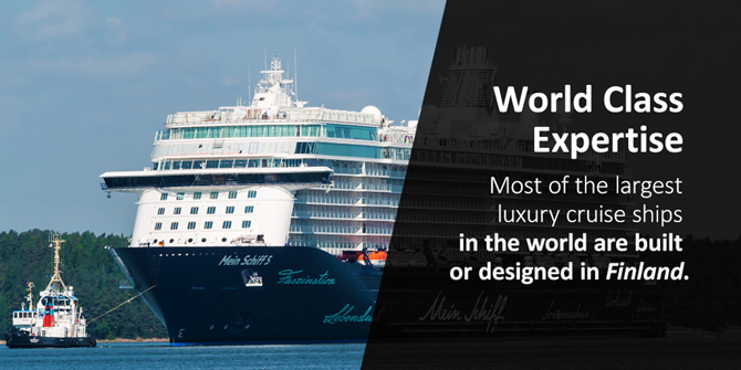 Most of the largest luxury cruise ships in the world are built or designed in Finland.