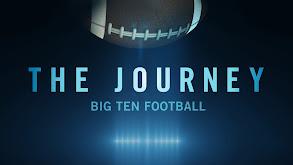 The Journey: Big Ten Football 2017 thumbnail
