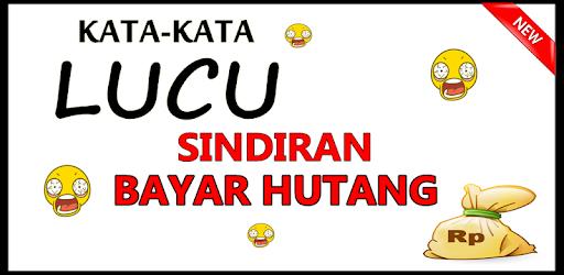 KATA LUCU SINDIRAN BAYAR HUTANG BIKIN NGAKAK on Windows PC Download