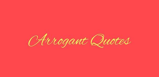 arrogáns idézetek Arrogant Quotes – Alkalmazások a Google Playen