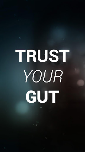 Trust Your Gut: Crazy