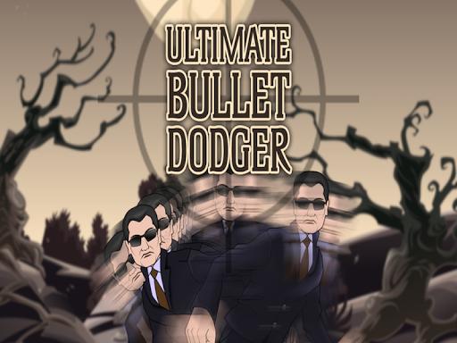 Ultimate Bullet Dodger