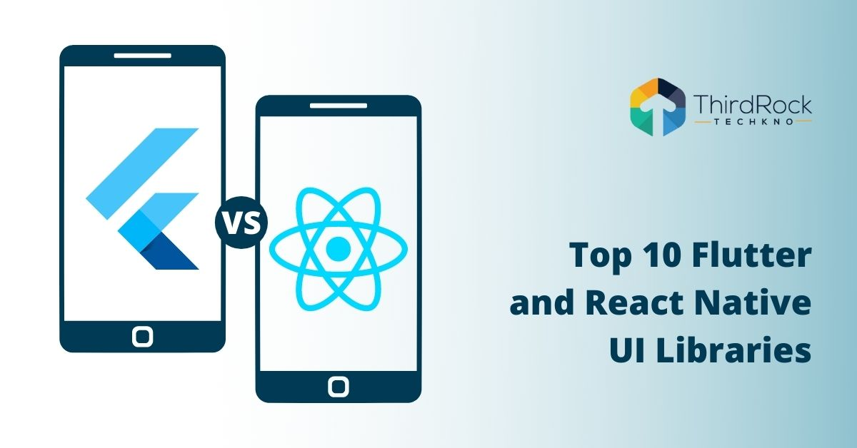 Flutter and React Native UI Libraries