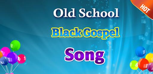 Old School Black Gospel Song Apps On Google Play