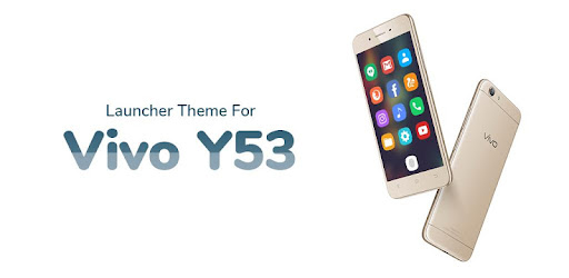 Theme for Vivo Y53 - Apps on Google Play