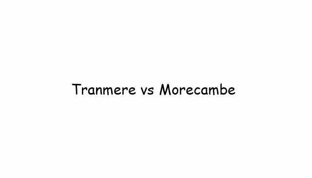 Tranmere vs Morecambe
