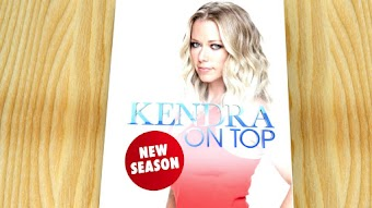 Kendra On Top, Season 6 Sneak Peek