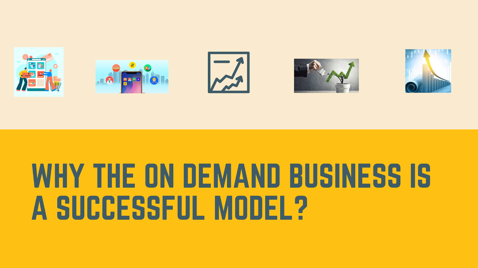 Why is the On-Demand Business a Successful Model - Yelo