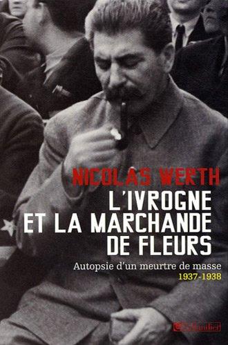 L'Ivrogne et la marchande de fleurs : autopsie d'un meurtre de masse, 1937-1938, Tallandier, 2009