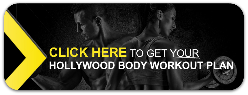 CLICK HERE To Get Your Hollywood Body Workout Plan