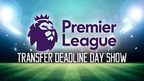 Premier League Transfer Deadline Day Show thumbnail