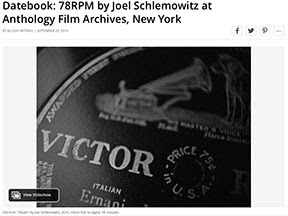 http://www.blouinartinfo.com/news/story/1598890/datebook-78rpm-by-joel-schlemowitz-at-anthology-film-archives