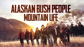 Alaskan Bush People: Mountain Life thumbnail