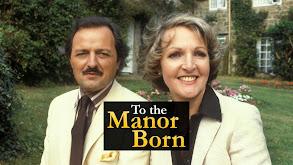 To the Manor Born thumbnail