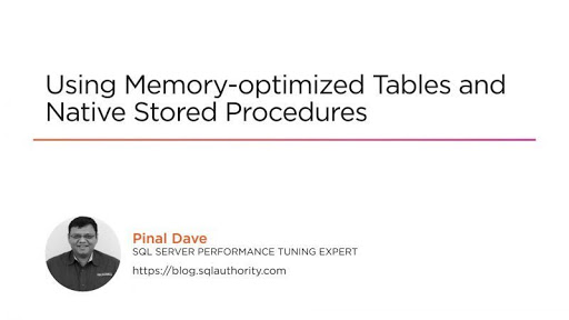 SQL SERVER – Using Memory-optimized Tables and Native Stored Procedures – Video Course