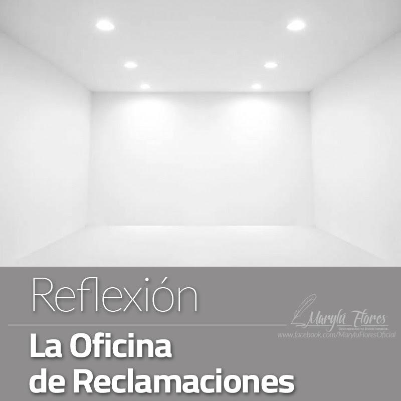 Reflexión La Oficina de Reclamaciones Marylú Flores