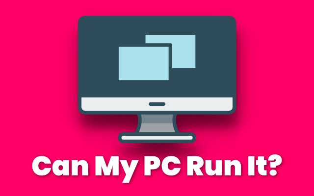 Can My PC Run It | Can I Run It【Best】