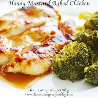 Clean Eating Dinner Idea – Honey Mustard Baked Chicken.