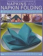 Photo: Napkins & Napkin Folding Rick Beech & Andrea Spencer Lorenz 2007 hardback 256 pp 297 x 228 mm ISBN 0754816591