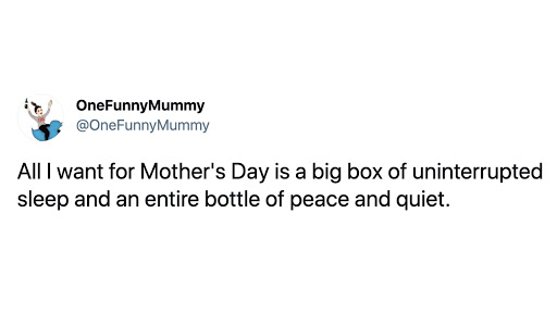 11 memes that show exactly what moms want this Mother's Day
