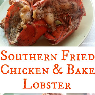 Southern Fried Chicken & Bake Lobster.