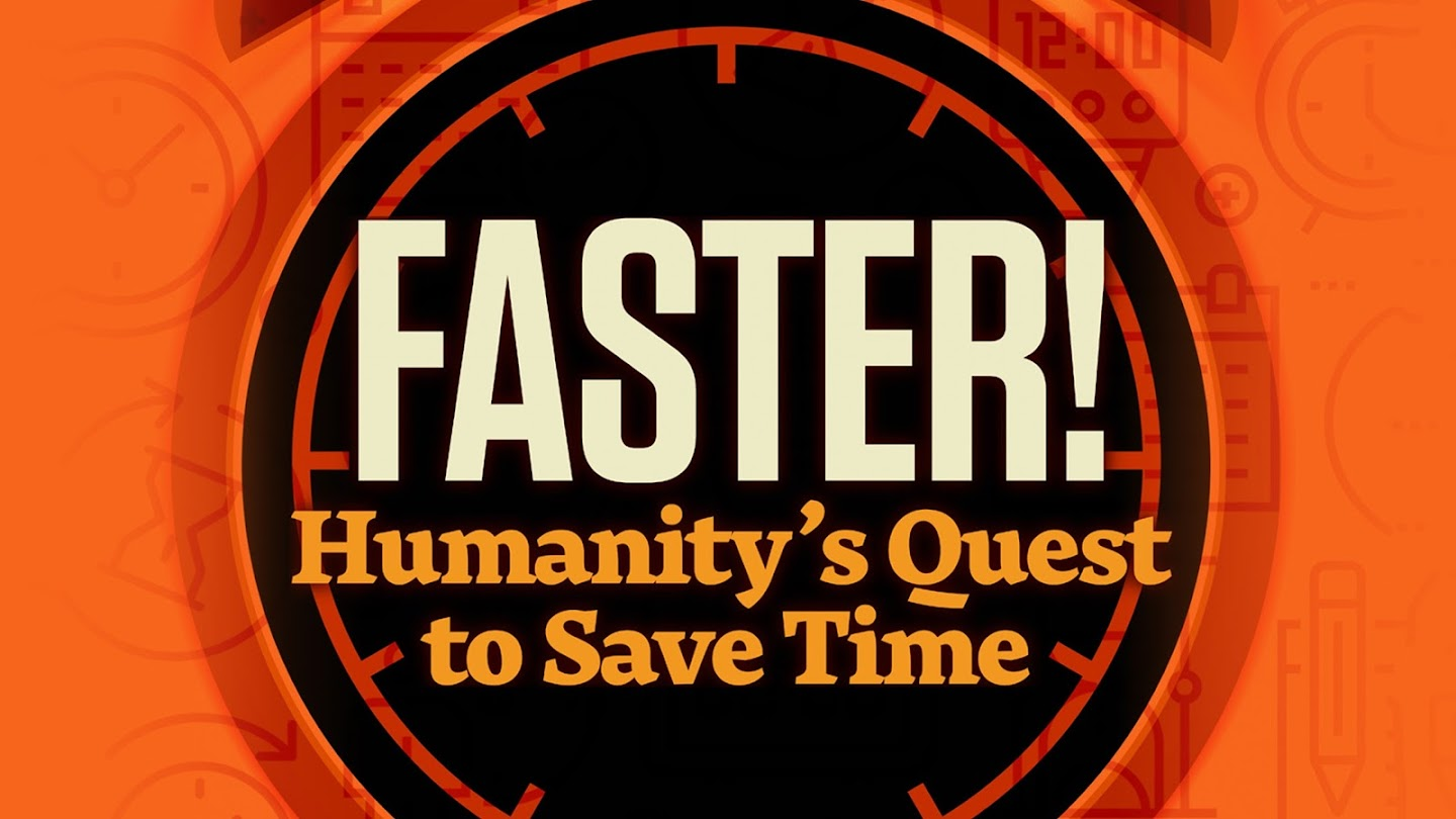 FASTER!: Humanity's Quest to Save Time