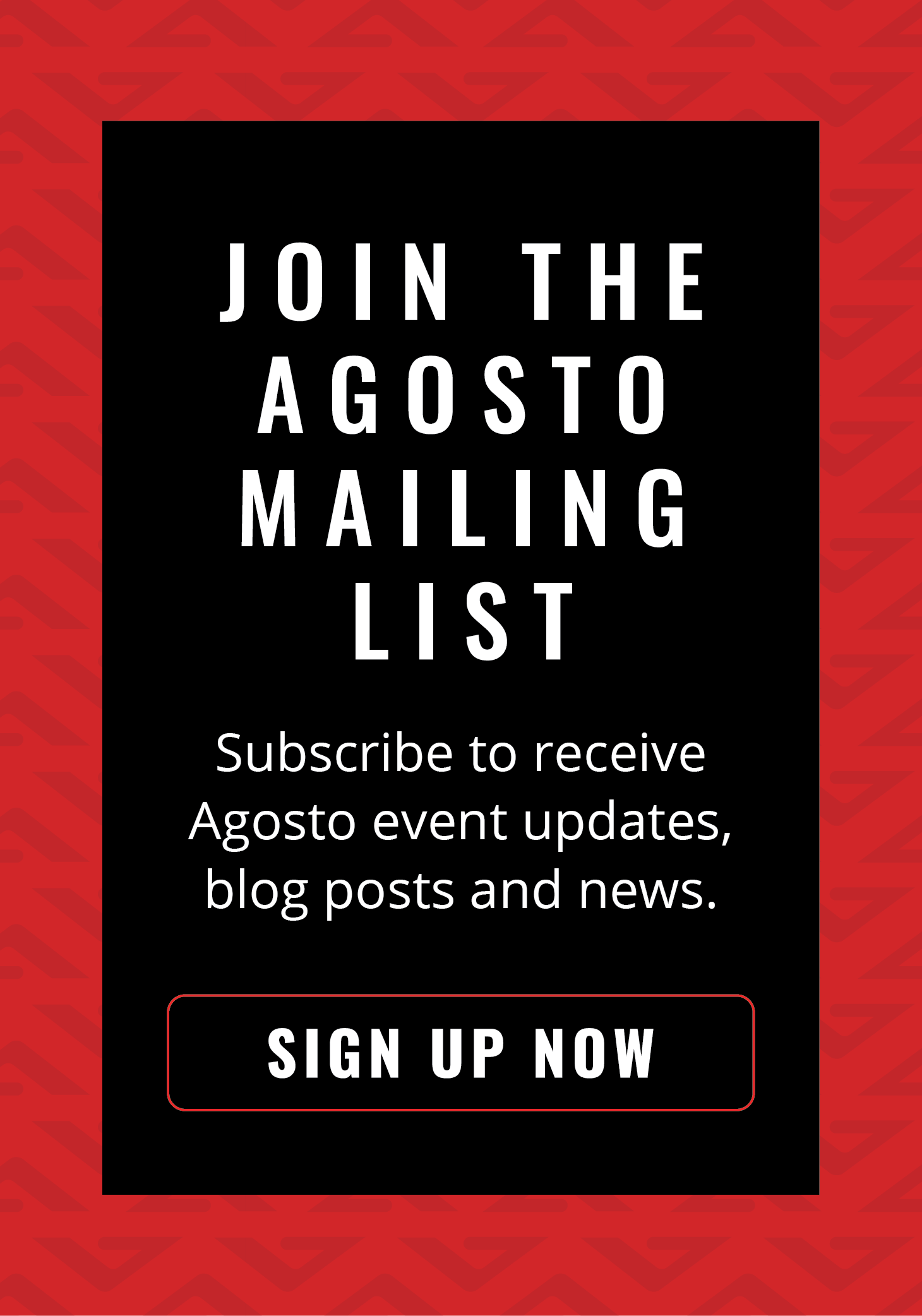 Join the Agosto Mailing List